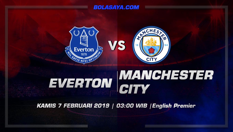 Prediksi Taruhan Bola Everton vs Manchester City 7 Februari 2019