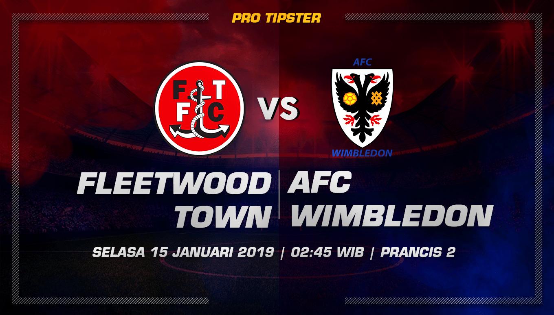 Prediksi Taruhan Bola Fleetwood Town Vs AFC Wimbledon 15 Januari 2019