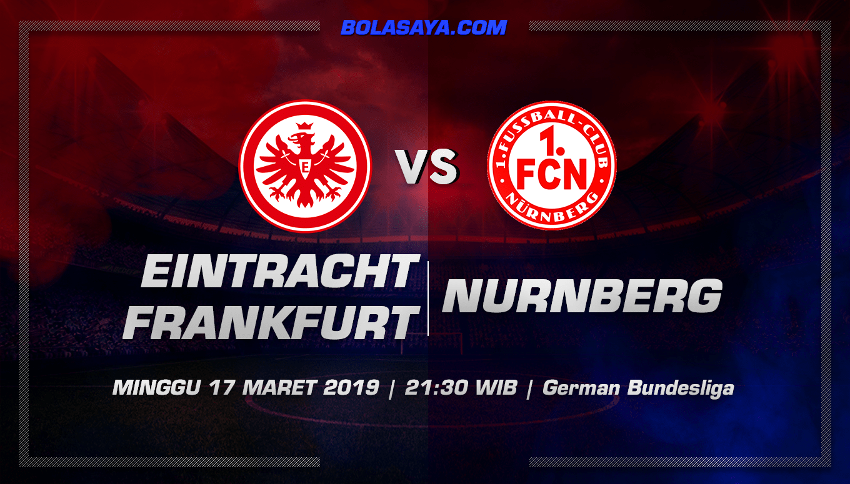 Prediksi Taruhan Bola Frankfurt vs Nurnberg 17 Maret 2019