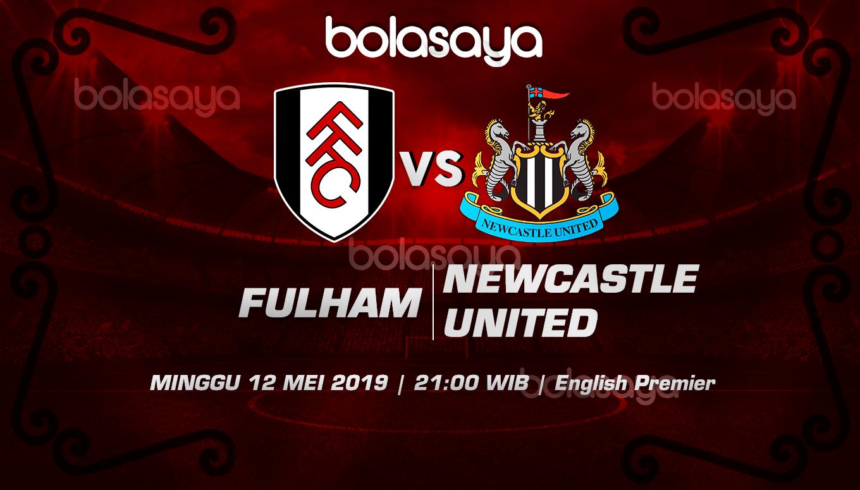 Prediksi Taruhan Bola Fulham vs Newcastle Utd 12 Mei 2019