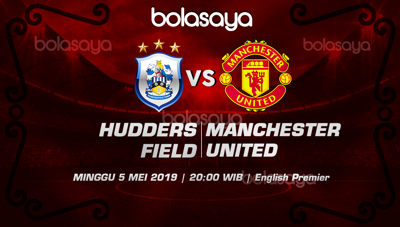 Prediksi Taruhan Bola Huddersfield Vs Manchester United 5 Mei 2019