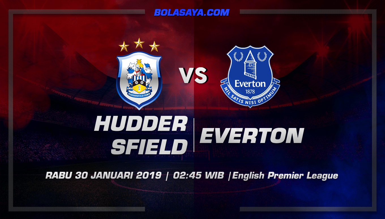 Prediksi Taruhan Bola Huddersfield vs Everton 30 Januari 2019