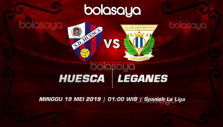 Prediksi Taruhan Bola Huesca vs Leganes 19 Mei 2019