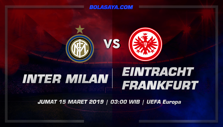 Prediksi Taruhan Bola Inter Milan vs Frankfurt 15 Maret 2019