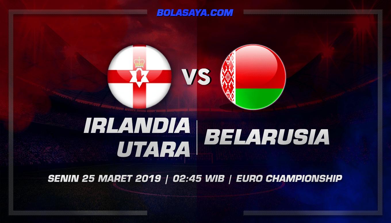 Prediksi Taruhan Bola Irlandia Utara vs Belarusia 25 Maret 2019