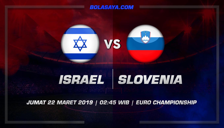 Prediksi Taruhan Bola Israel vs Slovenia 22 Maret 2019