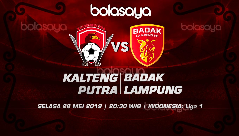 Prediksi Taruhan Bola Kalteng Putra vs Badak Lampung 28 Mei 2019