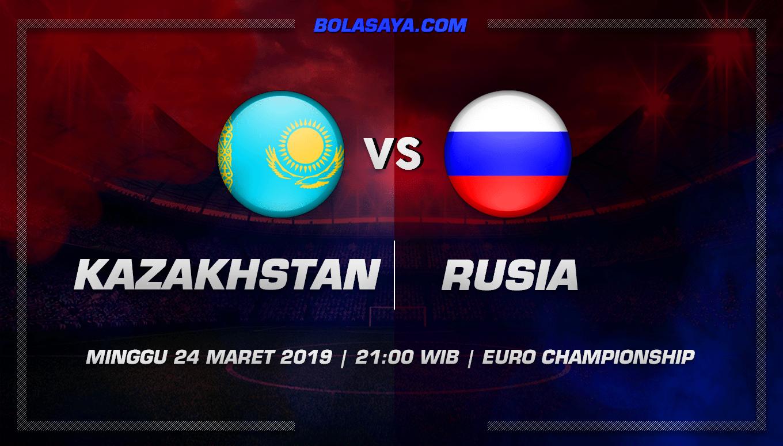Prediksi Taruhan Bola Kazakhstan vs Rusia 24 Maret 2019