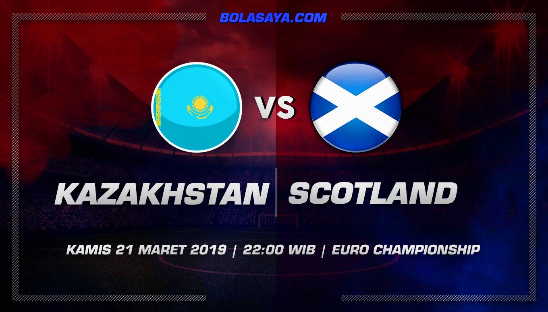 Prediksi Taruhan Bola Kazakhstan vs Scotland 21 Maret 2019