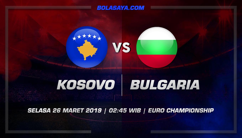 Prediksi Taruhan Bola Kosovo vs Bulgaria 26 Maret 2019