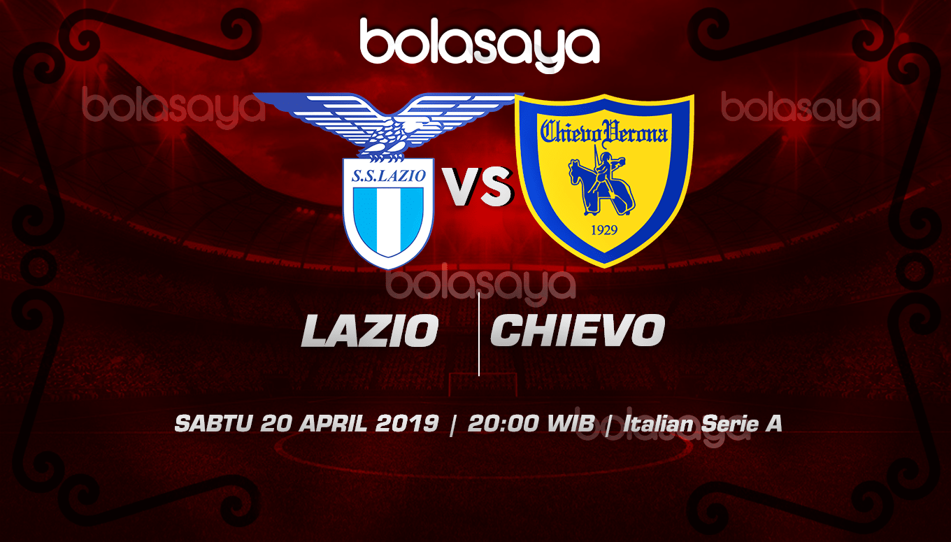 Prediksi Taruhan Bola Lazio vs Chievo 20 April 2019