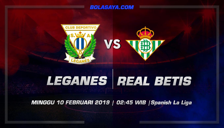 Prediksi Taruhan Bola Leganes vs Real Betis 10 Februari 2019