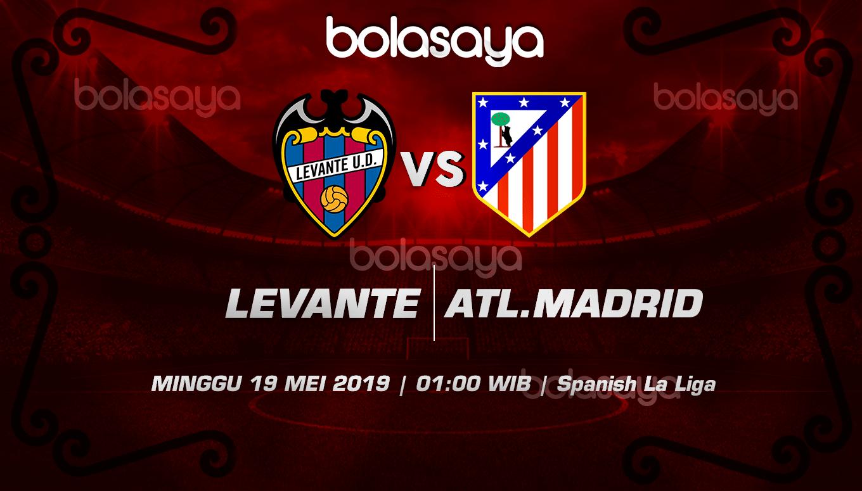Prediksi Taruhan Bola Levante vs Atl.Madrid 19 Mei 2019
