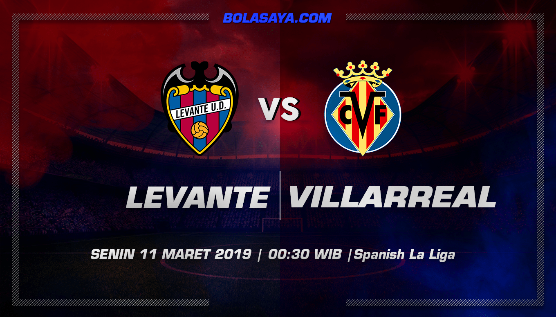 Prediksi Taruhan Bola Levante vs Villarreal 11 Maret 2019