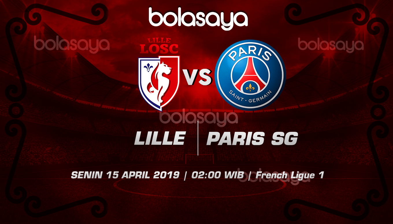 Prediksi Taruhan Bola Lille vs Paris Saint Germain 15 April 2019