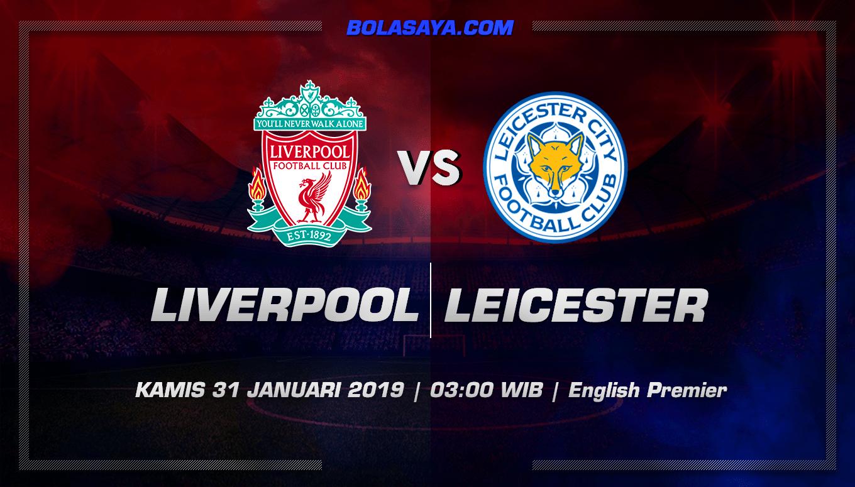 Prediksi Taruhan Bola Liverpool vs Leicester 31 januari 2019