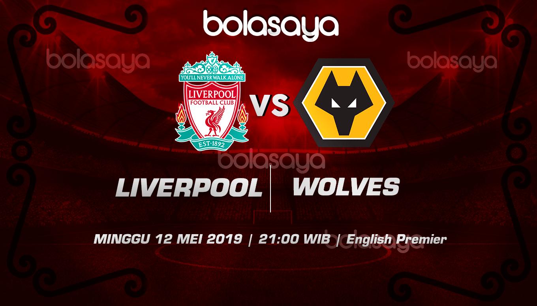 Prediksi Taruhan Bola Liverpoolvs Wolves 12 Mei 2019