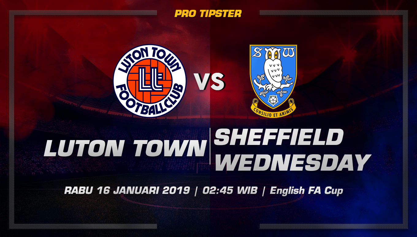 Prediksi Taruhan Bola Luton Town vs Sheffield Wednesday 16 Januari 2019