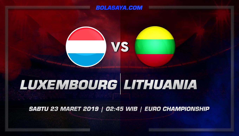 Prediksi Taruhan Bola Luxembourg vs Lithuania 23 Maret 2019