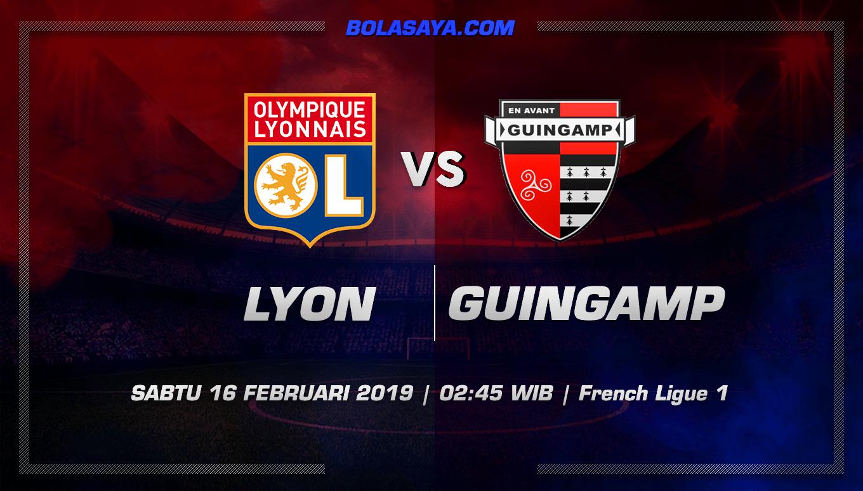 Prediksi Taruhan Bola Lyon vs Guingam 16 Februari 2019
