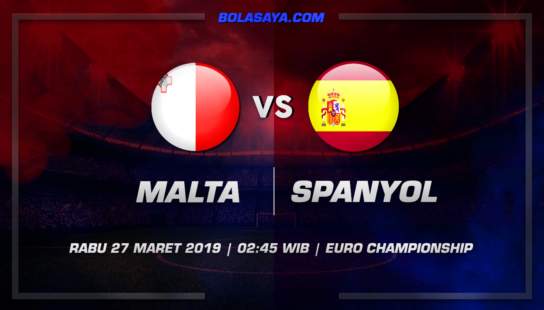 Prediksi Taruhan Bola Malta vs Spanyol 27 Maret 2019