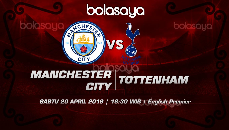 Prediksi Taruhan Bola Manchester City vs Tottenham Hotspur  20 April 2019