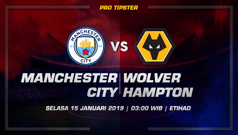 Prediksi Taruhan Bola Manchester City vs Wolverhampton Wanderers 15 Januari 2019
