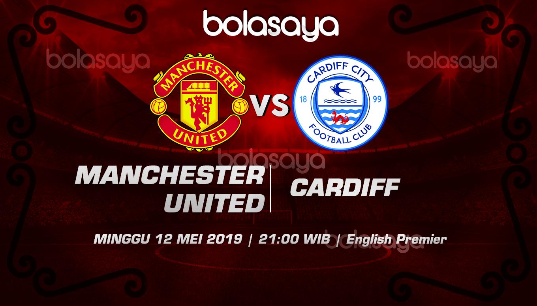 Prediksi Taruhan Bola Manchester United vs Cardiff 12 Mei 2019