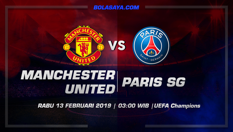 Prediksi Taruhan Bola Manchester United vs Paris Saint Germain 13 Februari 2019