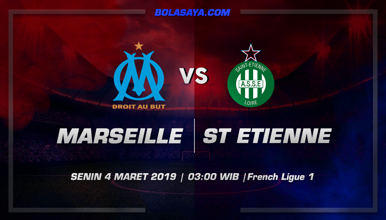 Prediksi taruhan Bola Marseille vs Saint Etienne 4 Maret 2019