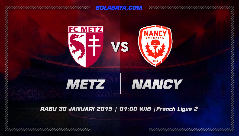 Prediksi Taruhan Bola Metz vs Nancy 30 Januari 2019