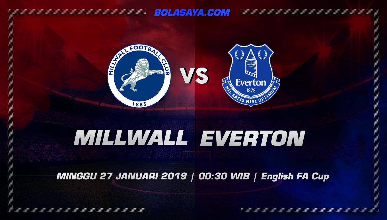 Prediksi Taruhan Bola Millwall vs Everton 27 Januari 2019