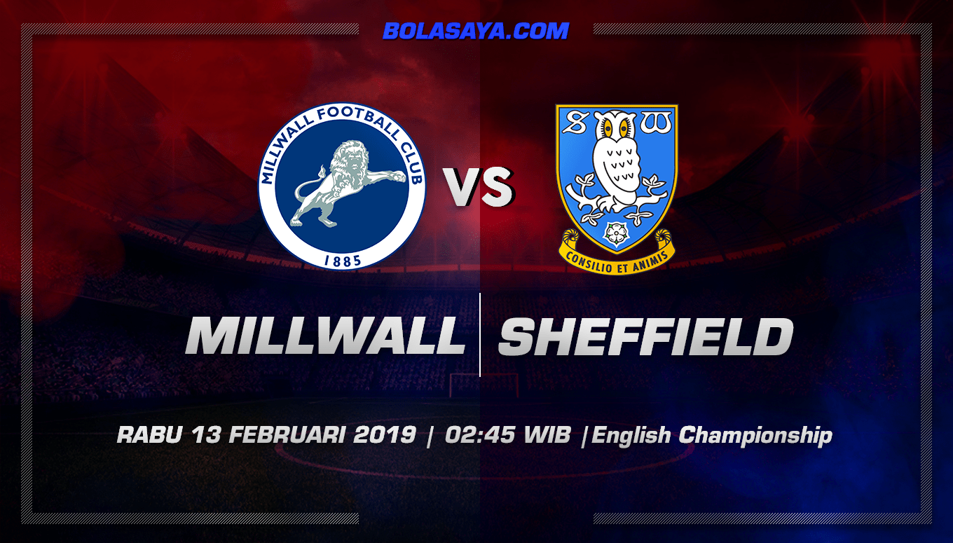 Prediksi Taruhan Bola Millwall vs Sheffield Wednesday 13 Februari 2019