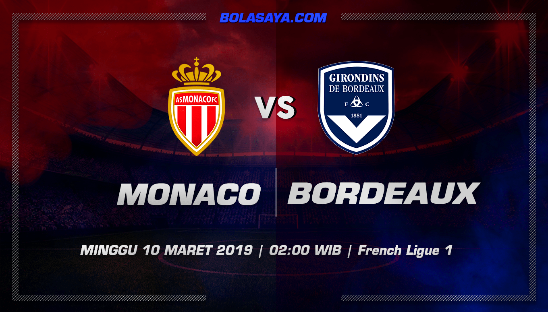Prediksi Taruhan Bola Monaco vs Bordeaux 10 Maret 2019