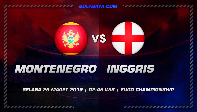 Prediksi Taruhan Bola Montenegro vs Inggris 26 Maret 2019