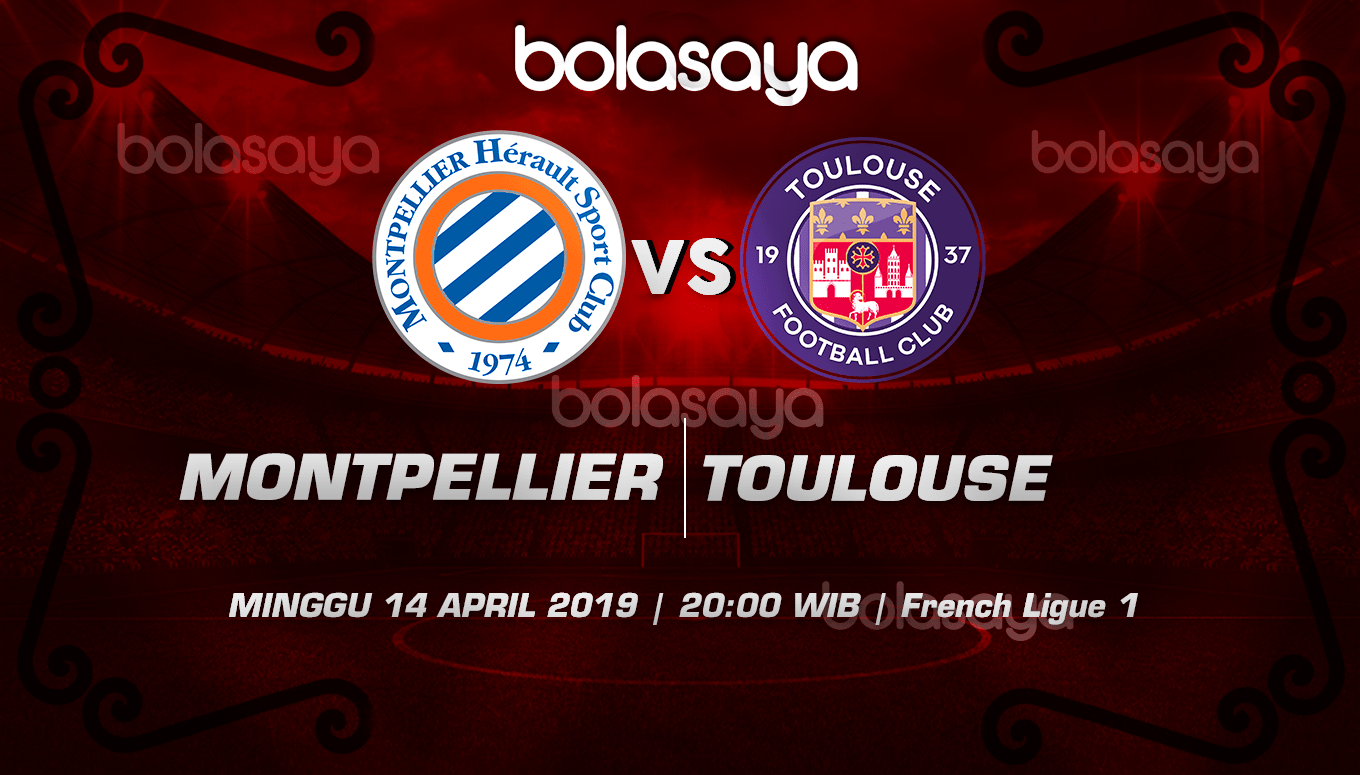 Prediksi Taruhan Bola Montpellier vs Toulous 14 April 2019