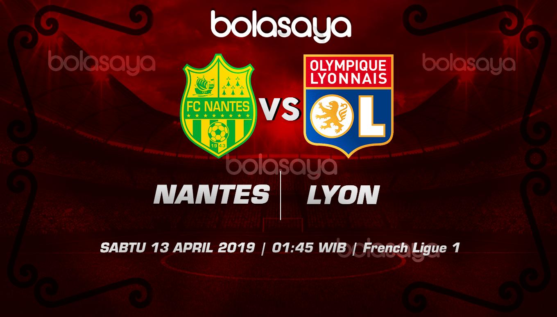 Prediksi Taruhan Bola Nantes vs Lyon 13 April 2019