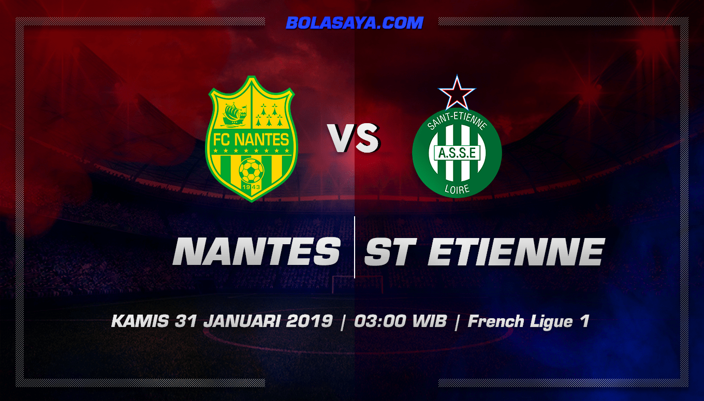 Prediksi Taruhan Bola Nantes vs Saint Etienne 31 Januari 2019