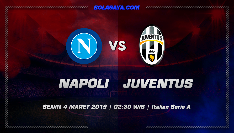 Prediksi Taruhan Bola Napoli vs Juventus 4 Maret 2019