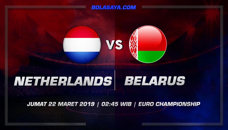 Prediksi Taruhan Bola Netherlands vs Belarus 22 Maret 2019