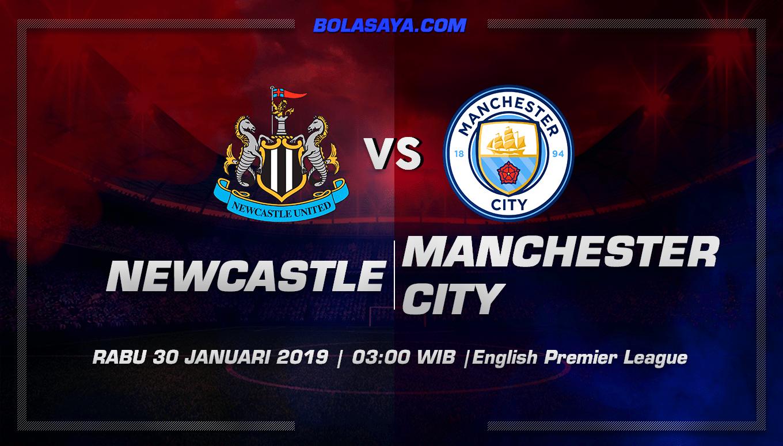 Prediksi Taruhan Bola NewCastle United Vs Manchester City 30 Januari 2019