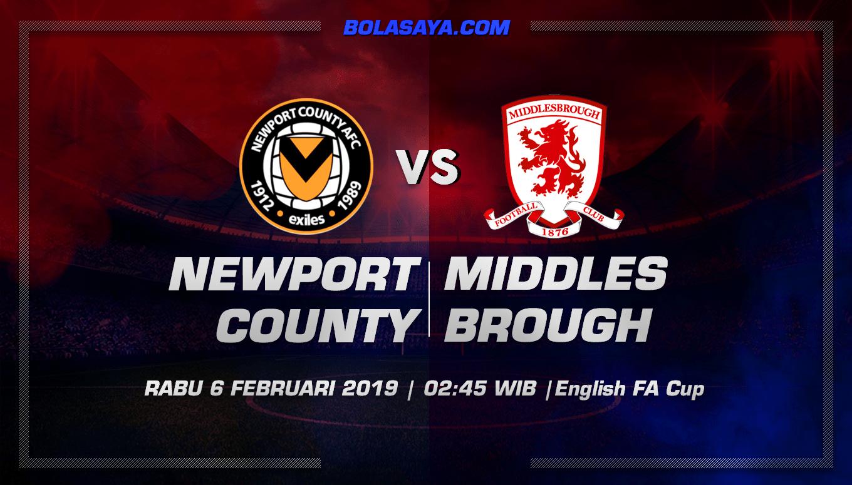 Prediksi Taruhan Bola Newport County vs Middlesbrough 6 Februari 2019