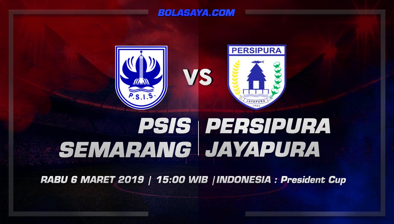 Prediksi Taruhan Bola PSIS Semarang vs Persipura Jayapura 6 Maret 2019