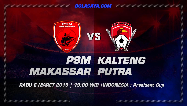 Prediksi Taruhan Bola PSM Makassar vs Kalteng Putra 6 Maret 2019