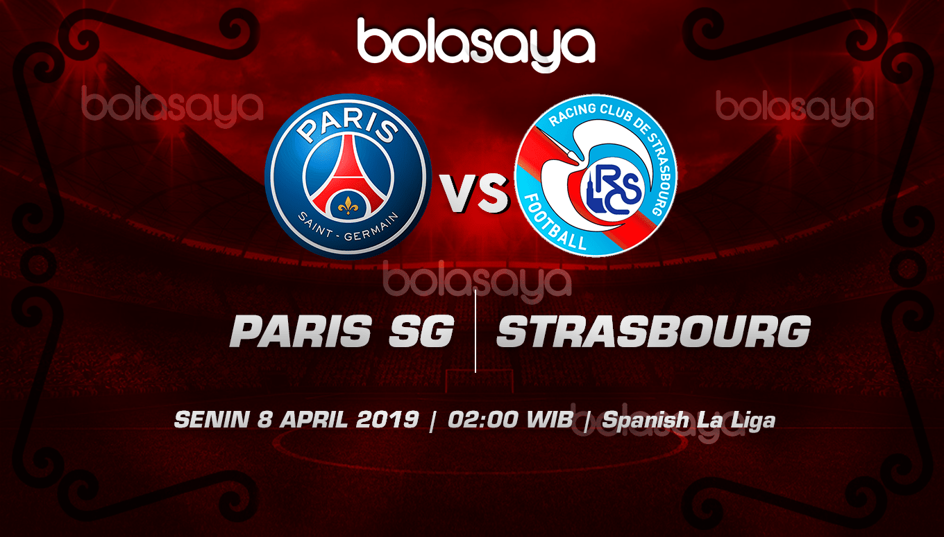 Prediksi Taruhan Bola Paris Saint Germain vs Strasbourg 8 April 2019