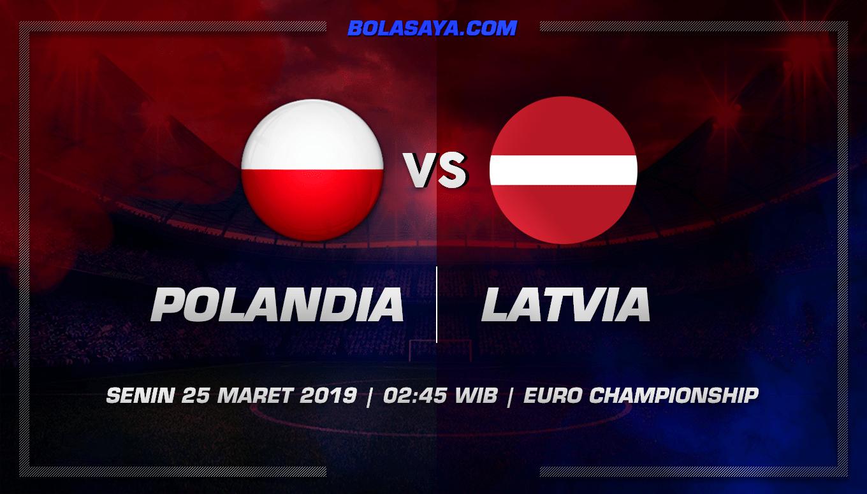 Prediksi Taruhan Bola Polandia vs Latvia 25 Maret 2019