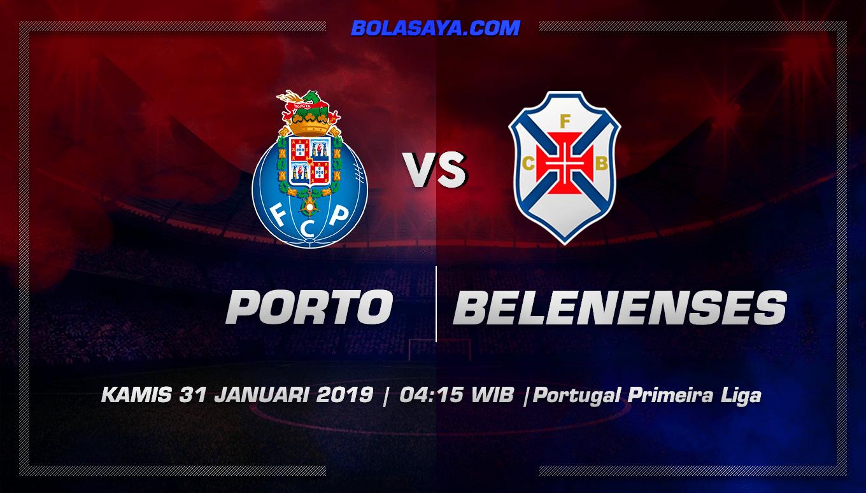 Prediksi Taruhan Bola Porto vs Belenenses 31 januari 2019
