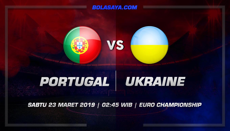 Prediksi Taruhan Bola Portugal vs Ukraine 23 Maret 2019