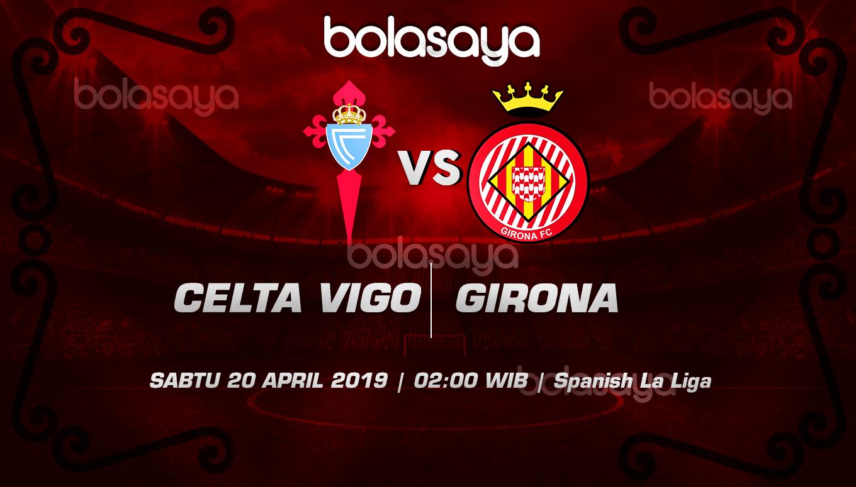 Prediksi Taruhan Bola Celta Vigo vs Giron 20 April 2019