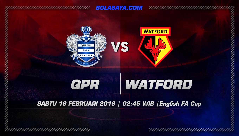 Prediksi Taruhan Bola QPR vs Watford 16 Februari 2019